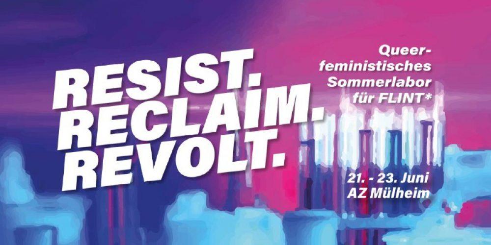 Resist. Reclaim. Revolt. Queerfeministisches Sommerlabor